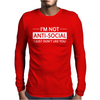 I'm Not Anti-Social I Just Don't Like You Mens Long Sleeve T-Shirt