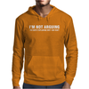I'm Not Arguing I Am Right Mens Hoodie