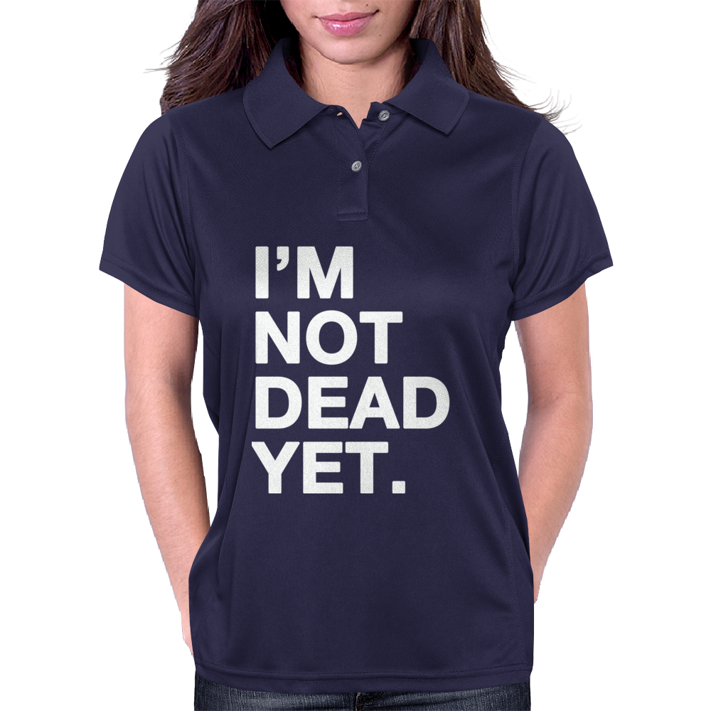 I'm Not Dead Yet. Womens Polo