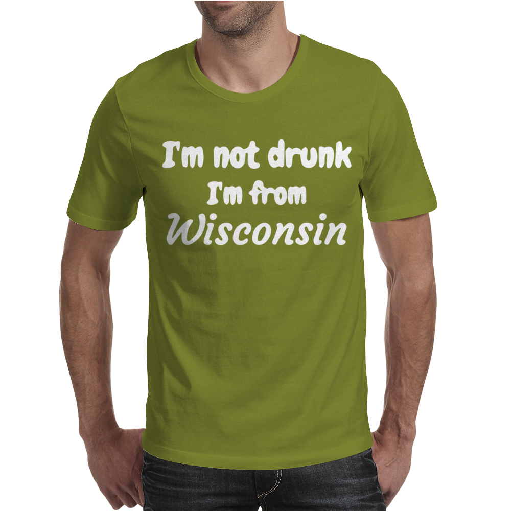 I'm not drunk I'm from wisconsin Mens T-Shirt