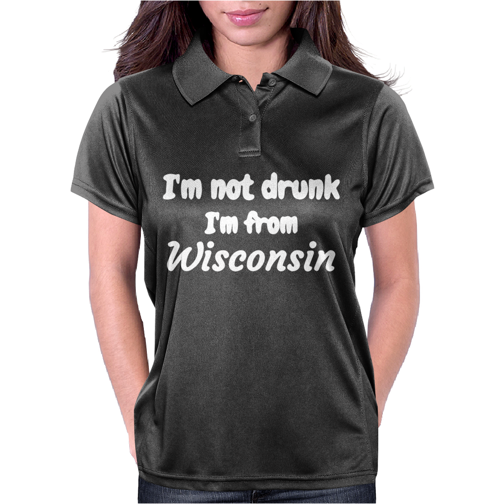 I'm not drunk I'm from wisconsin Womens Polo