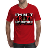 Im Not Insane, Ideal Birthday Gift Or Present Mens T-Shirt