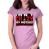 Im Not Insane, Ideal Birthday Gift Or Present Womens Fitted T-Shirt