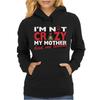 Im Not Insane, Ideal Birthday Gift Or Present Womens Hoodie