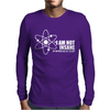 I'm Not Insane My Mother Had Me Tested  Funny I Am Not Crazy Mens Long Sleeve T-Shirt