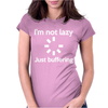 I'M NOT LAZY JUST BUFFERING Womens Fitted T-Shirt