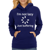I'M NOT LAZY JUST BUFFERING Womens Hoodie