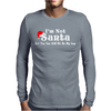 I'm Not Santa But You Can Sit On My Lap Mens Long Sleeve T-Shirt