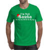 I'm Not Santa But You Can Sit On My Lap Mens T-Shirt