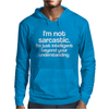 I'M NOT SARCASTIC Mens Hoodie