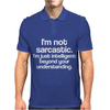 I'M NOT SARCASTIC Mens Polo