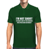 I'm not short Awesome Funny Mens Polo