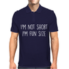 I'm Not Short I'm Fun Size Funny Mens Polo