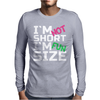 I'm not short, I'm fun size Mens Long Sleeve T-Shirt