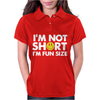 I'm not short, I'm fun size - small tiny little shorty person gift tee Womens Polo