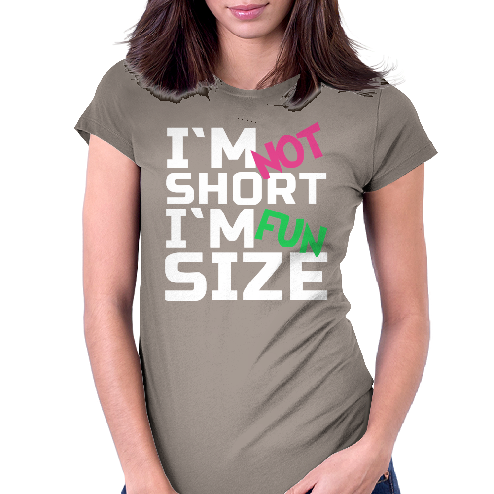 I'm not short, I'm fun size Womens Fitted T-Shirt
