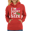 I'm not short, I'm fun size Womens Hoodie