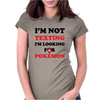 I'm Not Texting I'm Looking For Pokemon Womens Fitted T-Shirt