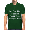 I'm Not The Messiah I'm A Very Naughty Boy Mens Polo