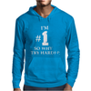 I'm Number One So Why Try Harder Mens Hoodie