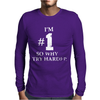 I'm Number One So Why Try Harder Mens Long Sleeve T-Shirt