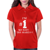 I'm Number One So Why Try Harder Womens Polo