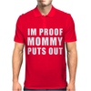 I'm Proof Mommy Puts Out Mens Polo