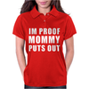I'm Proof Mommy Puts Out Womens Polo