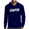 I'm Really Excited To Be Here Mens Hoodie