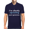 I'm Silently Correcting Your Grammar Mens Polo