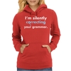 I'm Silently Correcting Your Grammar Womens Hoodie