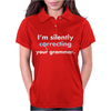 I'm Silently Correcting Your Grammar Womens Polo