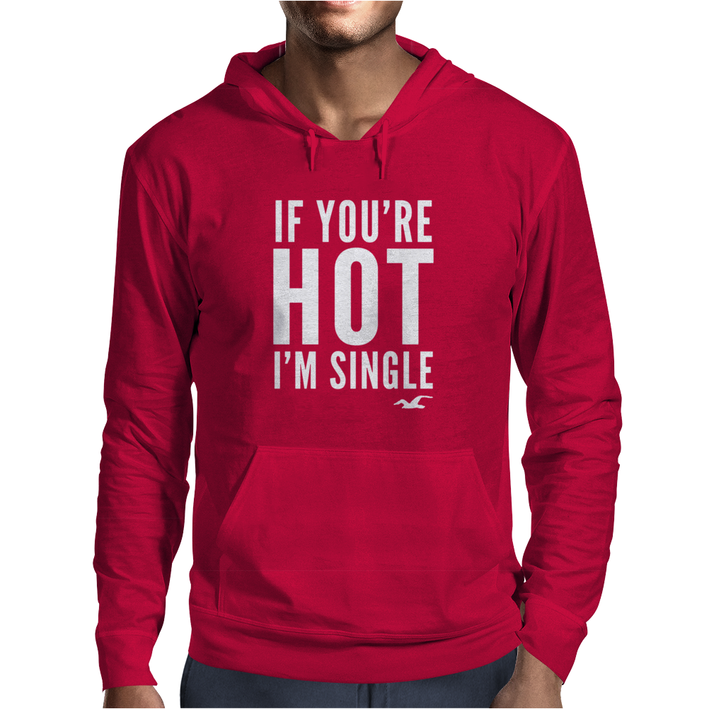 I'm Single Mens Hoodie