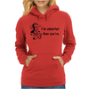 I'M SMARTER THAN YOURE Womens Hoodie