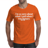I'm sorry Mens T-Shirt
