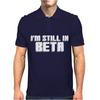 I'm Still In Beta Computers Programmer Mens Polo