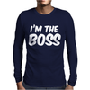 I'm The Boss Funny Nerd Mens Long Sleeve T-Shirt