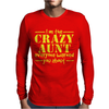 I'm The Crazy Aunt Everyone Warned You About Mens Long Sleeve T-Shirt