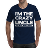 I'm The Crazy Uncle Mens T-Shirt