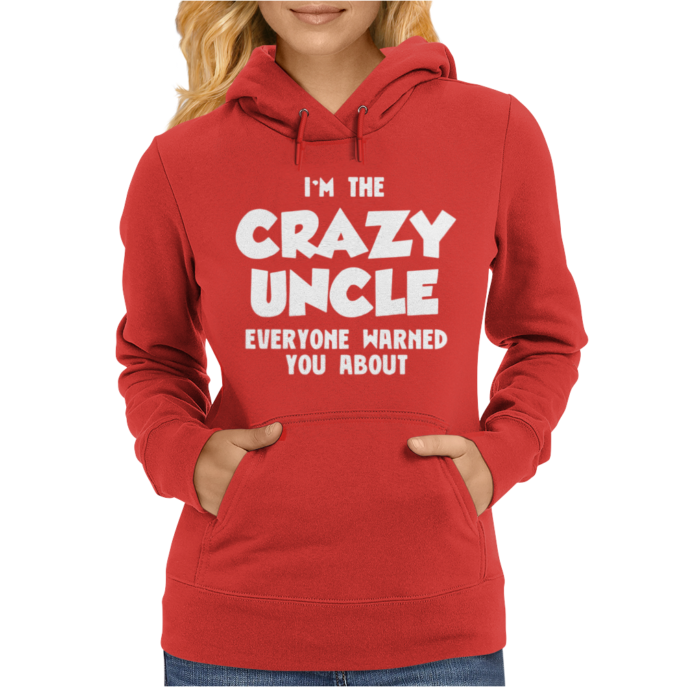 I'm The Crazy Uncle Womens Hoodie