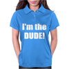 I'm the dude Womens Polo