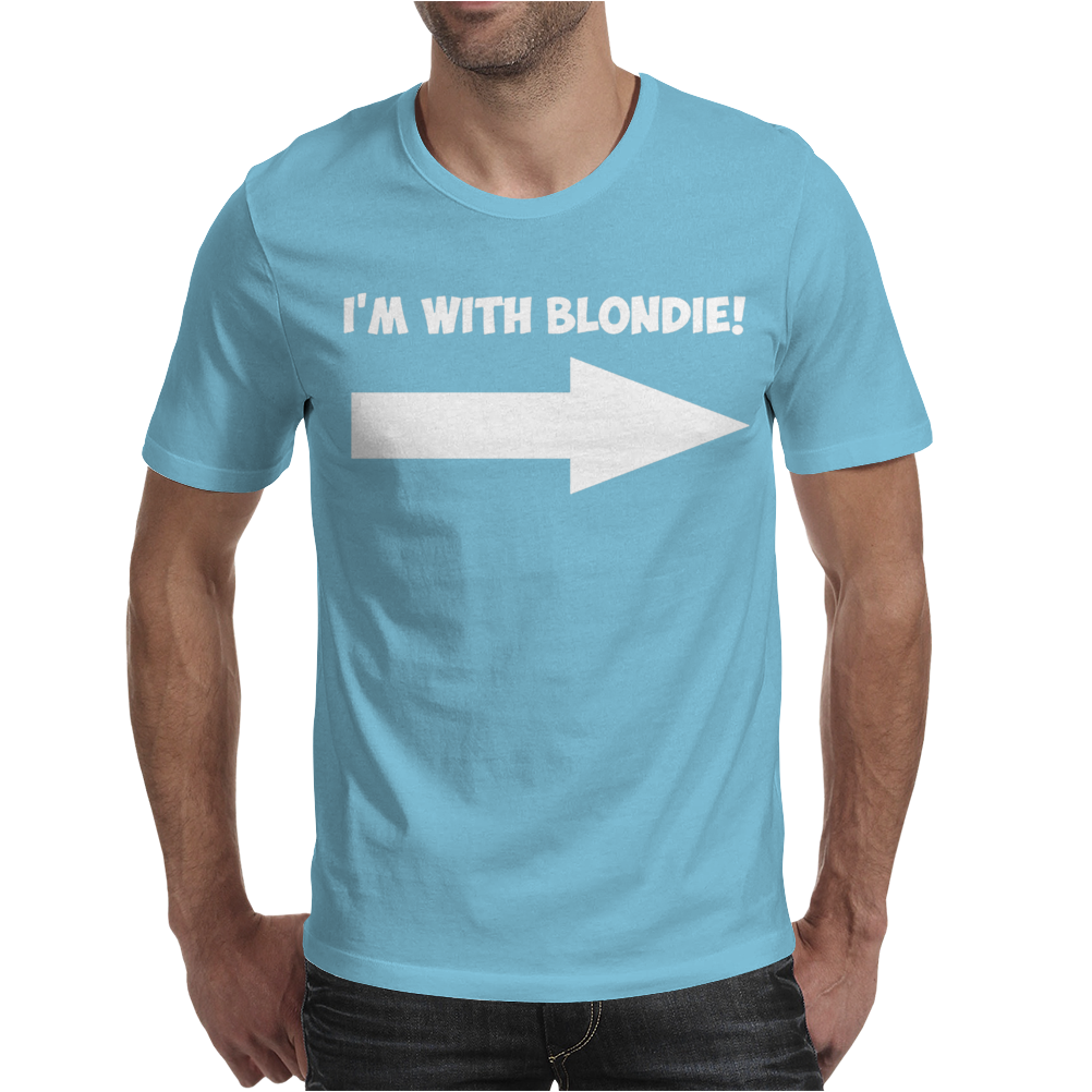 I'M WITH BLONDIE Mens T-Shirt