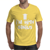 I'm With Genius Mens T-Shirt