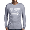 I'M WITH STUPID Mens Mens Long Sleeve T-Shirt