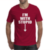 I'm With Stupid. Mens T-Shirt