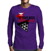 I'm Your Boss Mens Long Sleeve T-Shirt