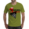 I'm Your Boss Mens T-Shirt