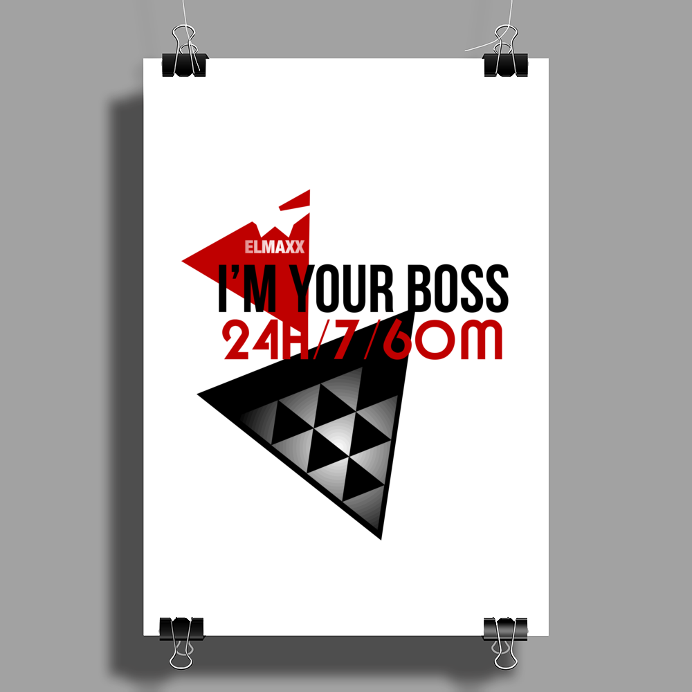I'm Your Boss Poster Print (Portrait)
