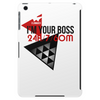 I'm Your Boss Tablet (vertical)