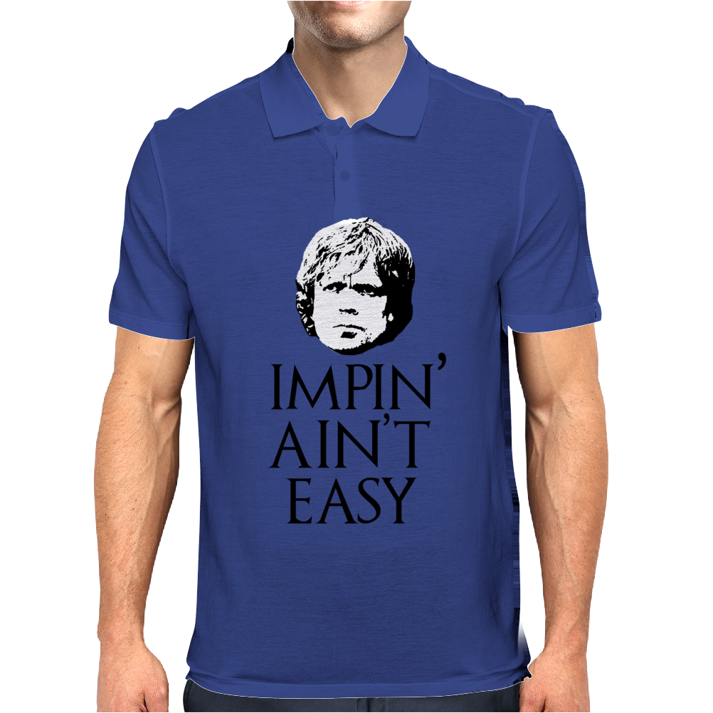Impin' ain't easy Mens Polo